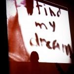 """I will find my dream,"" she said"